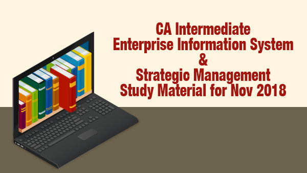 CA Intermediate Enterprise Information Systems And Strategic Management Study Material for Nov 2018